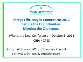 Energy Efficiency in Connecticut 2012 Seizing the Opportunities Meeting the Challenges