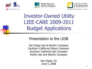Investor-Owned Utility  LIEE-CARE 2009-2011  Budget Applications