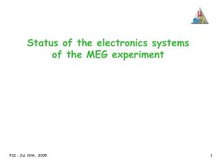 Status of the electronics systems of the MEG experiment