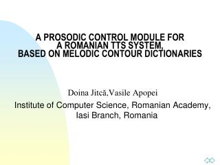 A PROSODIC CONTROL MODULE FOR  A ROMANIAN TTS SYSTEM, BASED ON MELODIC CONTOUR DICTIONARIES