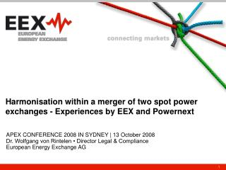 Harmonisation within a merger of two spot power exchanges - Experiences by EEX and Powernext