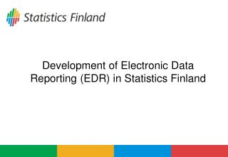 Development of Electronic Data  Reporting (EDR) in Statistics Finland