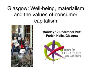 Glasgow: Well-being, materialism and the values of consumer capitalism