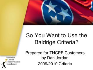 So You Want to Use the Baldrige Criteria?