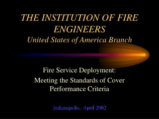 THE INSTITUTION OF FIRE ENGINEERS United States of America Branch