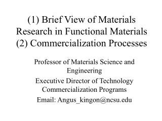 (1) Brief View of Materials Research in Functional Materials (2) Commercialization Processes