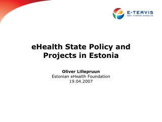 eHealth State Policy and Projects in Estonia