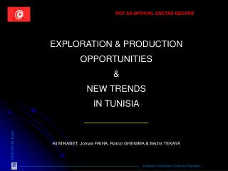 EXPLORATION & PRODUCTION OPPORTUNITIES &  NEW TRENDS IN TUNISIA _____________