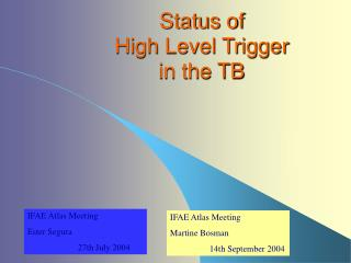 Status of  High Level Trigger in the TB
