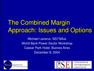 The Combined Margin Approach: Issues and Options