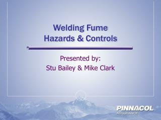 Welding Fume  Hazards & Controls