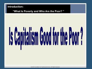 Is Capitalism Good for the Poor ?