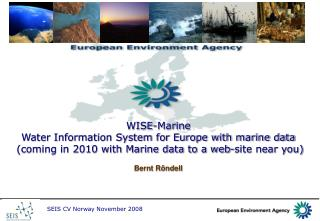 Disclaimer Slightly premature request for presentation on WISE-Marine
