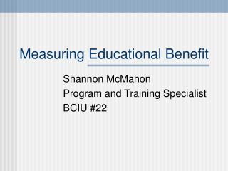Measuring Educational Benefit