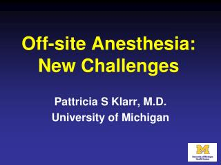 Off-site Anesthesia:  New Challenges