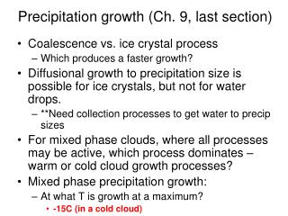 Precipitation growth (Ch. 9, last section)