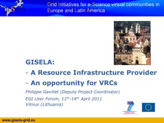 GISELA:   A Resource Infrastructure Provider   An opportunity for VRCs