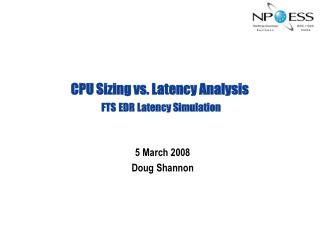 CPU Sizing vs. Latency Analysis  FTS EDR Latency Simulation