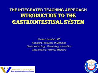 THE INTEGRATED TEACHING APPROACH Introduction to the Gastrointestinal System