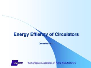 Energy Effiency of Circulators D ecember 2011