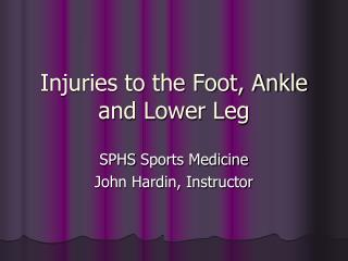 Injuries to the Foot, Ankle and Lower Leg