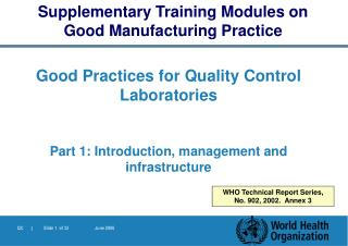 Good Practices for Quality Control  Laboratories Part 1: Introduction, management and infrast ructure