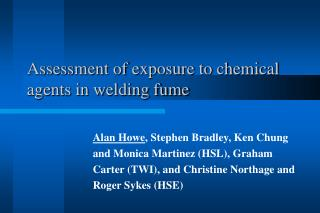 Assessment of exposure to chemical agents in w elding fume