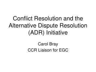 Conflict Resolution and the Alternative Dispute Resolution (ADR) Initiative