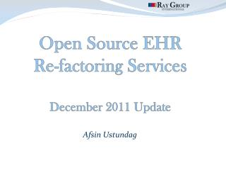 Open Source EHR  Re-factoring Services December 2011 Update
