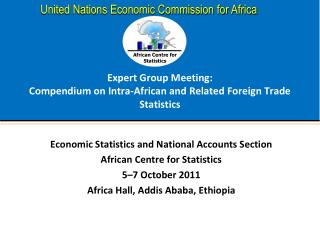 Expert Group Meeting:  Compendium on Intra-African and Related Foreign Trade Statistics