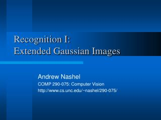 Recognition I: Extended Gaussian Images