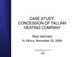 CASE STUDY: CONCESSION OF TALLINN HEATING COMPANY