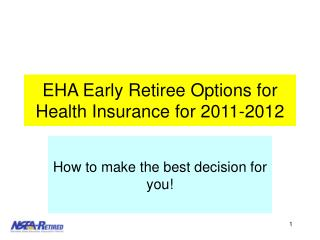 EHA Early Retiree Options for Health Insurance for 2011-2012
