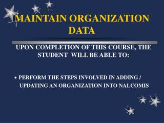 MAINTAIN ORGANIZATION DATA