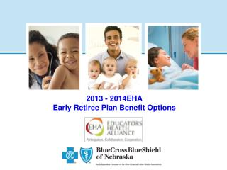 2013 - 2014EHA Early Retiree Plan Benefit Options