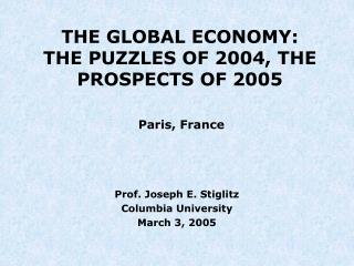Prof. Joseph E. Stiglitz Columbia University March 3, 2005