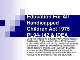 A REAL BEGINNING  Education For All Handicapped Children Act 1975 PL94-142 & IDEA