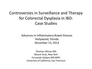 Controversies in Surveillance and Therapy for Colorectal Dysplasia in IBD:  Case Studies