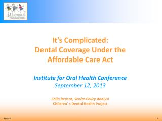 It's Complicated: Dental Coverage Under the  Affordable Care Act