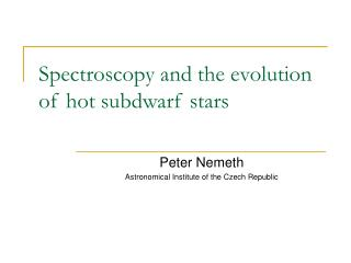Spectroscopy and the evolution of hot subdwarf stars