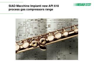 SIAD Macchine Impianti new API 618 process gas compressors range
