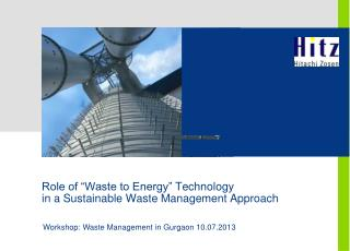 "Role of ""Waste to Energy""  Technology  in a Sustainable Waste Management Approach"