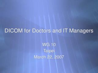 DICOM for Doctors and IT Managers