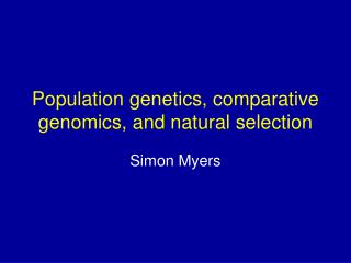 Population genetics, comparative genomics, and natural selection