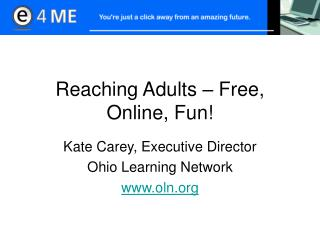 Reaching Adults – Free, Online, Fun!