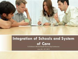 Integration of Schools and System of Care