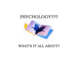 PSYCHOLOGY???