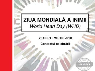 ZIUA MONDIAL Ă A INIMII World Heart Day (WHD)