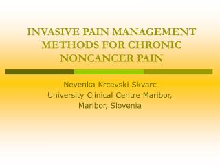 INVASIVE PAIN MANAGEMENT METHODS FOR CHRONIC  NONCANCER PAIN