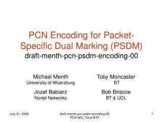 PCN Encoding for Packet-Specific Dual Marking (PSDM) draft-menth-pcn-psdm-encoding-00